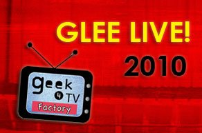 Geek4TV Factory: Glee Live! 2010 (Video)
